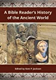 A Bible reader's history of the ancient world