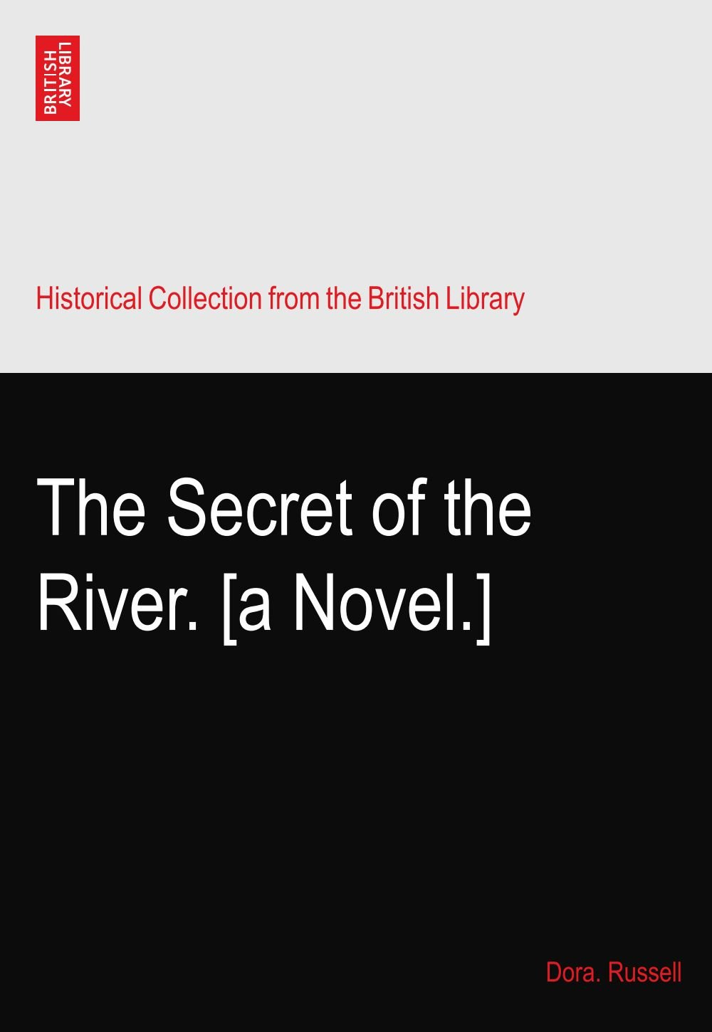 The Secret of the River. [a Novel.] ebook