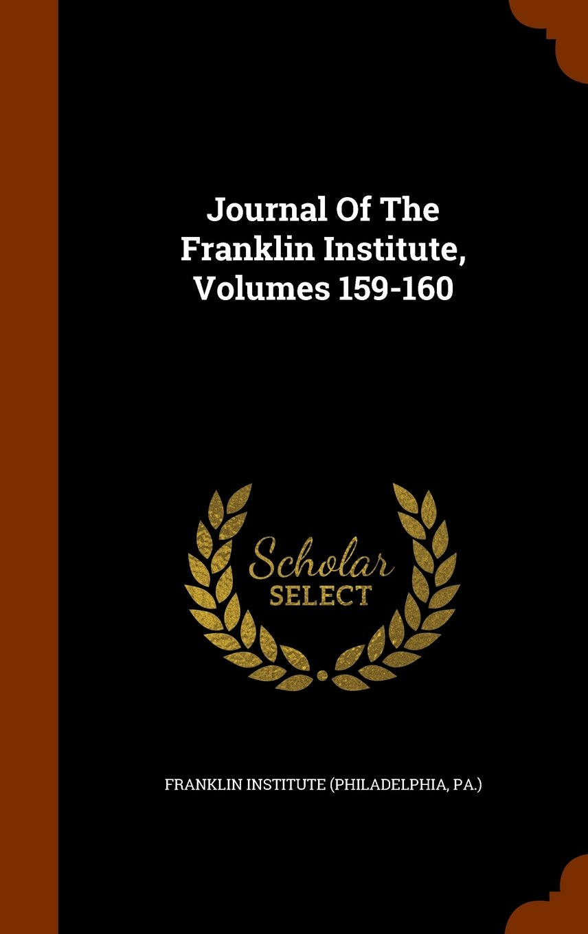 Download Journal Of The Franklin Institute, Volumes 159-160 pdf epub