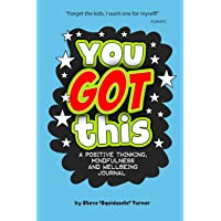 You Got This - A Positive Thinking, Mindfulness and Wellbeing Journal: A daily journal for kids to promote happiness…