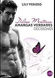 DULCES MENTIRAS, AMARGAS VERDADES: DECISIONES