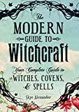 img - for The Modern Guide To Witchcraft: Your Complete Guide to Witches, Covens, and Spells book / textbook / text book