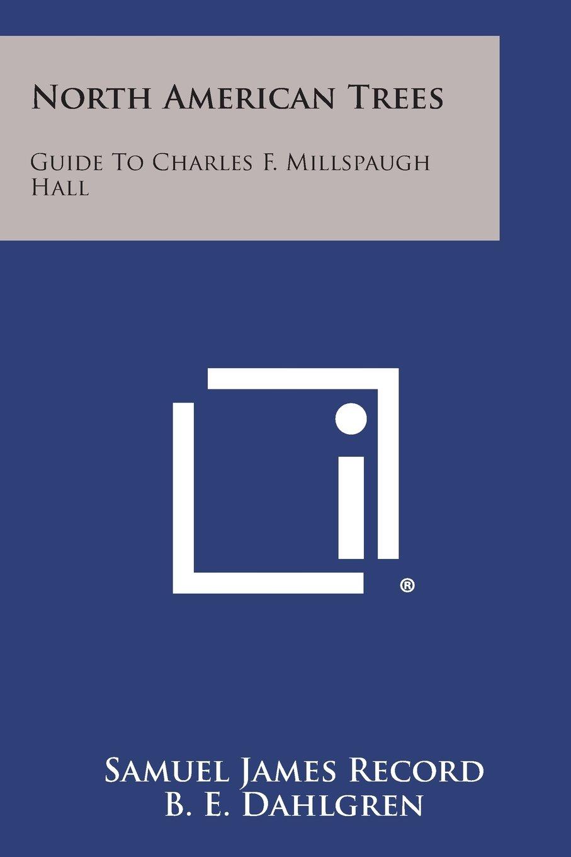 North American Trees: Guide to Charles F. Millspaugh Hall pdf