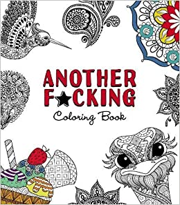 Amazon Com Another F Cking Coloring Book 9781440598418 Adams