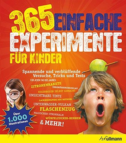 365 einfache Experimente für Kinder