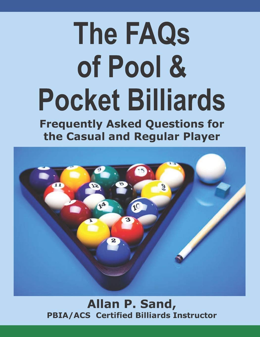 The FAQs of Pool & Pocket Billiards: Frequently Asked Questions ...