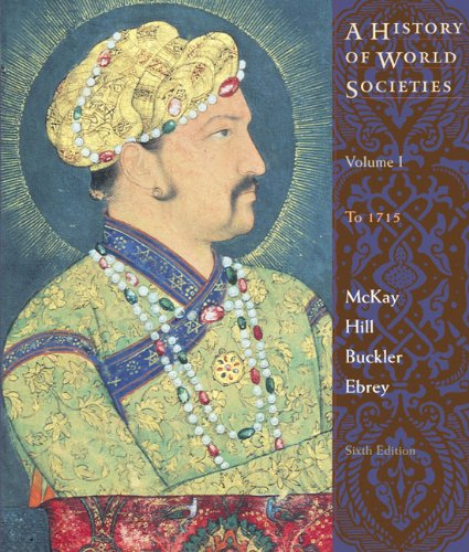 A History Of World Society, Volume 1 Sixth Edition