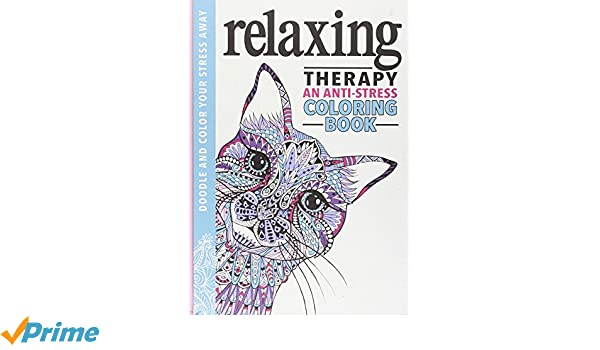 Relaxing Therapy An Anti Stress Coloring Book Running Press 9780762461035 Books