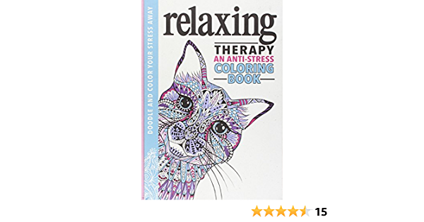 Relaxing Therapy: An Anti-Stress Coloring Book: Running Press:  9780762461035: Amazon.com: Books