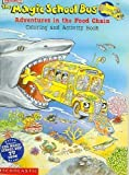 img - for The magic school bus adventures in the food chain: Coloring and activity book book / textbook / text book