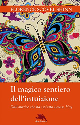 Il magico sentiero dell'intuizione (Dall'autrice che ha ispirato Louise Hay) (Lux vita)