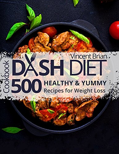 Pdf Photography Dash Diet Cookbook: 500 Healthy and Yummy Recipes for Weight Loss