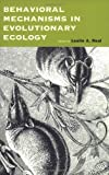 Behavioral Mechanisms in Evolutionary Ecology, , 0226705978