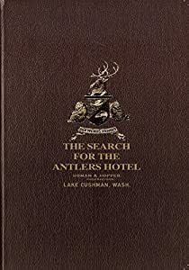 The Search For the Antlers Hotel