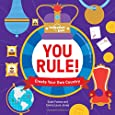 You Rule!: Create Your Own Country (Lonely Planet Kids)