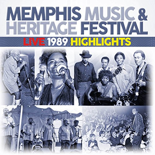 (Memphis Music & Heritage Festival Live 1989 Highlights)