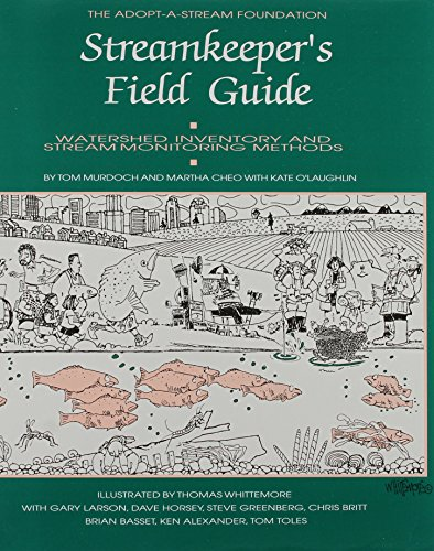 The Streamkeeper's Field Guide: Watershed Inventory and Stream Monitoring Methods