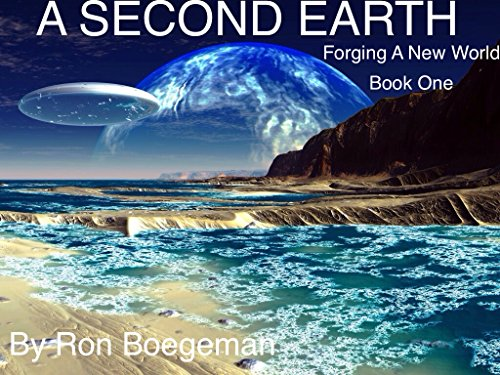 A SECOND EARTH: Forging A New World