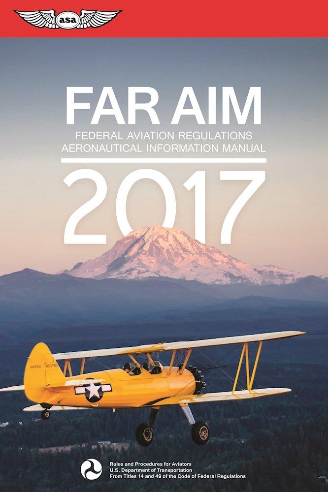 FAR/AIM 2017 EBundle: Federal Aviation Regulations / Aeronautical  Information Manual (FAR/AIM Series): Federal Aviation Administration  (FAA)/Aviation ...