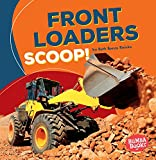 Front Loaders Scoop! (Construction Zone) (Bumba Books Construction Zone)