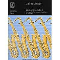 Claude Debussy Saxophone Album: UE17777: For Alto Saxophone and Piano