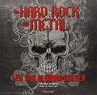 Du hard rock au métal - Les 100 albums cultes par Christian Eudeline