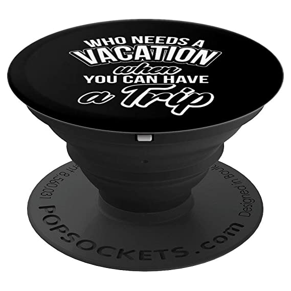 Amazon com: Funny Who Needs A Vacation You Can Have A Trip