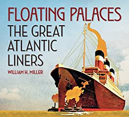 Floating Palaces: The Great Atlantic Liners