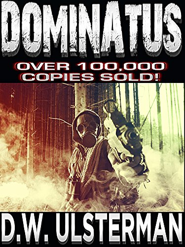 An American Survivalist Series: DOMINATUS: Patriotic SHTF Prepper Survival Fiction... (Mac Walker Book 4) by [Ulsterman, D.W.]