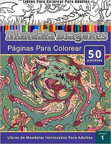 Libros Para Colorear Para Adultos: mandala Dragones Paginas Para ...