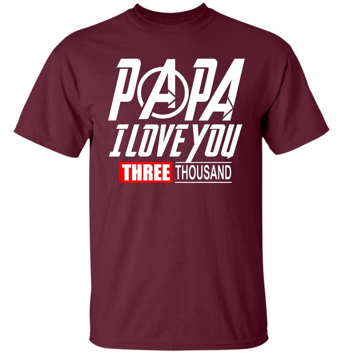Papa I Love You 3000 T-shirt Three Thousand Times Fathers Day Shirt