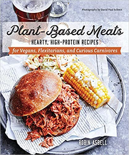 Plant-Based Meats: Hearty, High-Protein Recipes for Vegans, Flexitarians, and Curious Carnivores Paperback best flexitarian cookbook