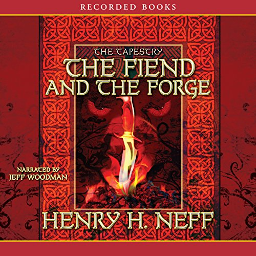 The Fiend and the Forge: Book Three of The - Tapestry Bv