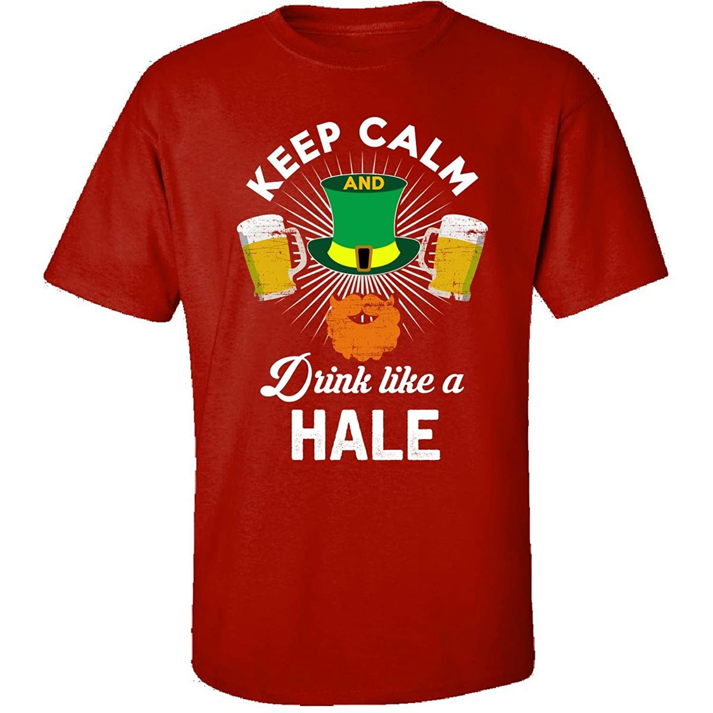 St Patricks Day Keep Calm Drink Like A Hale Irish - Adult Shirt