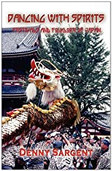 Dancing With Spirits: the Festivals & Folklore of Japan