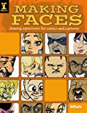 img - for Making Faces: Drawing Expressions For Comics And Cartoons book / textbook / text book