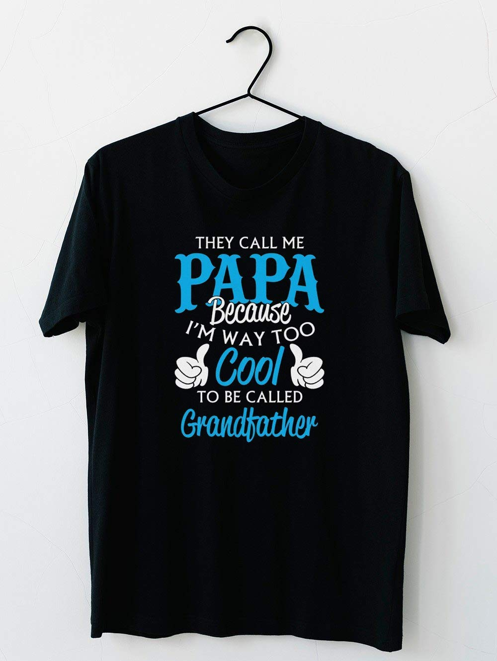 They Call Me Papa T Shirt For Grandfather Great Gift For Father T Shirt Hoodie For Men Women Unisex