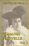 Romanzi e novelle, vol. I: Il ventre di Napoli, Leggende napoletane, La conquista di Roma, Il paese di Cuccagna.