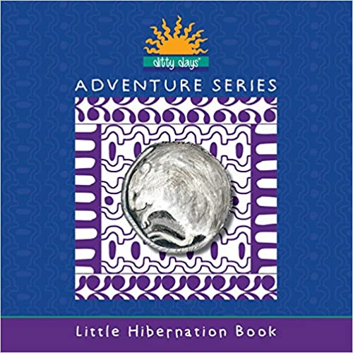 Ditty Days Adventure Series: Little Hibernation Book