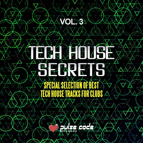 Tech House Secrets, Vol. 3 (Special Selection of Best Tech House Tracks for Clubs)