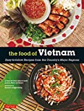 img - for The Food of Vietnam: Easy-to-Follow Recipes from the Country's Major Regions [Vietnamese Cookbook with Over 80 Recipes] book / textbook / text book