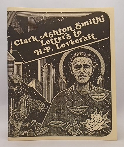 Clark Ashton Smith: Letters to H.P. Lovecraft