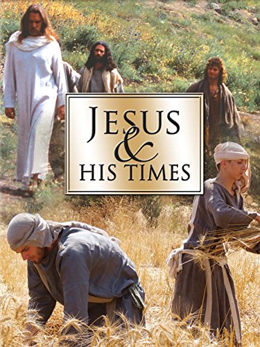Jesus and His Times (In Time 2011)