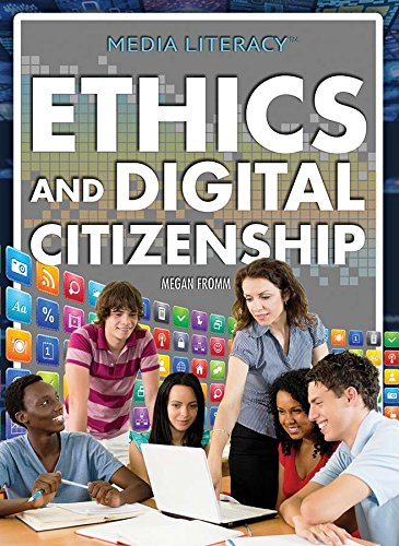 Read Online Ethics and Digital Citizenship (Media Literacy) pdf