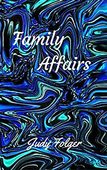 Family Affairs by [Folger, Judy]