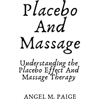 Placebo And Massage: Understanding the Placebo Effect And Massage Therapy (English Edition)
