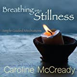 Breathing into Stillness: Simple Guided Meditations