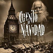 CUENTO DE NAVIDAD [A CHRISTMAS CAROL]