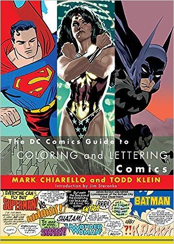 DC Comics Guide to Coloring and Lettering Comics: Mark Chiarello