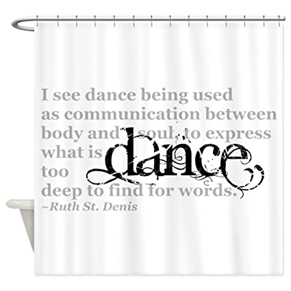 Amazon CafePress Dance Quote Shower Curtain Decorative Fabric